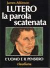 Protestanti - Lutero la parola scatenata
